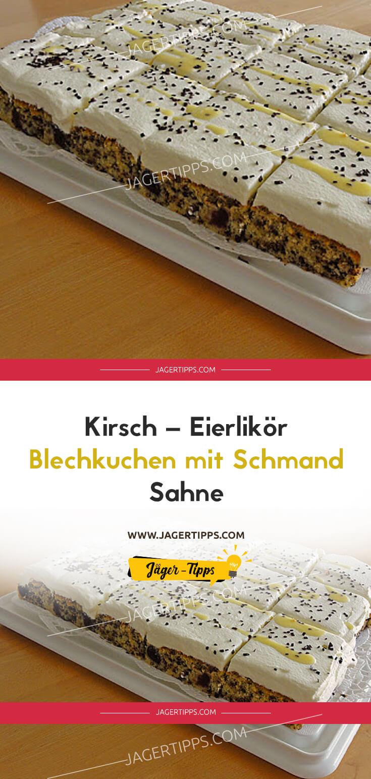 Kirsch Eierlikör Blechkuchen Mit Schmand Sahne Jäger Tipps